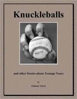 Knuckleballs: And Other Stories About Teenage Years