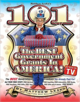 101 Of The Best Government Grants In America: You Won?t Believe What Uncle Sam Is Giving Away