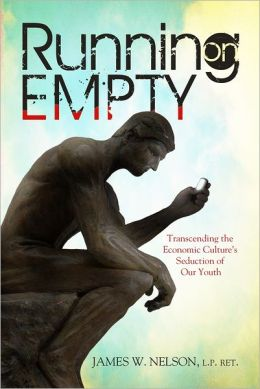 Running on Empty: Transcending the Economic Culture's Seduction of Our Youth