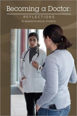Becoming a Doctor: Reflections by Minnesota Medical Students