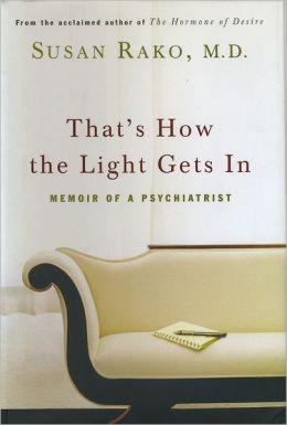 That's How the Light Gets In: Memoir of a Psychiatrist