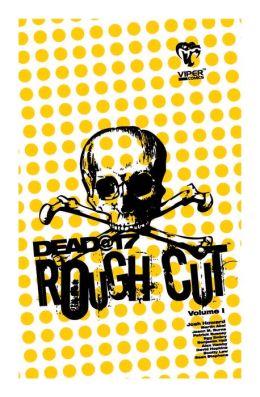 Dead@ 17 - Rough Cut #1
