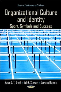 Organizational Culture and Identity : Sport, Symbols and Success