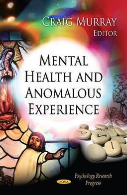 Mental Health and Anomalous Experience