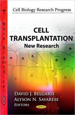 Cell Transplantation: New Research David J. Belgaris and Alyson N. Savarese
