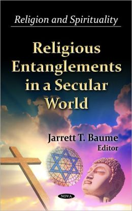 Religious Entanglements in a Secular World