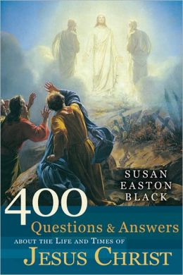 400 Questions and Answers about the Life and Times of Jesus