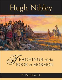 Teachings of the Book of Mormon Part Three