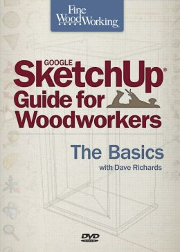 Google SketchUp for Woodworkers: The Basics