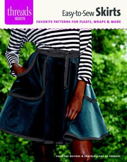 Easy-to-Sew Skirts: favorite patterns for pleats, wraps & more
