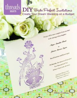 DIY Bride: Perfect Invitations: create your dream wedding on a budget