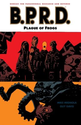 B.P.R.D., Volume 3: Plague of Frogs