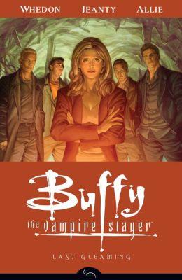 Buffy the Vampire Slayer Season Eight, Volume 8: Last Gleaming