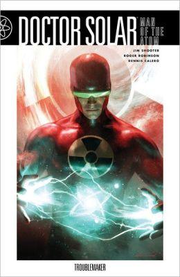 Doctor Solar Volume 1: Troublemaker