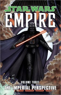 Star Wars: Empire Volume 3 The Imperial Perspective