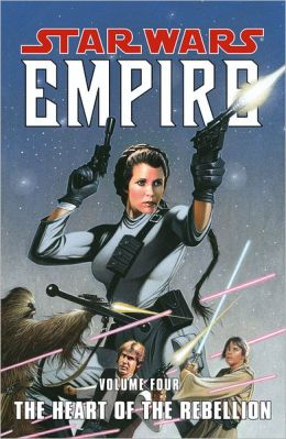 Star Wars: Empire Volume 4 The Heart of the Rebellion