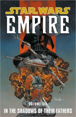 Star Wars: Empire Volume 6 In the Shadows of Their Fathers