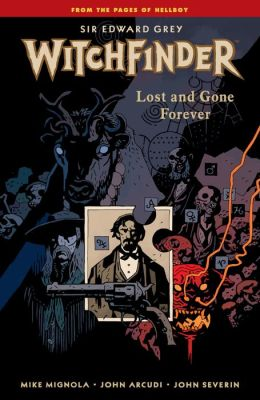 Witchfinder Volume 2: Lost and Gone Forever