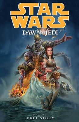 Star Wars: Dawn of the Jedi Volume 1--Force Storm