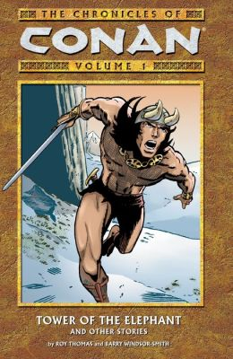 Chronicles of Conan Volume 1: Tower of the Elephant & Other Stories