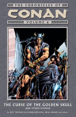 Chronicles of Conan Volume 6: The Curse of the Golden Skull and Other Stories