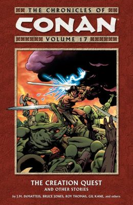 Chronicles of Conan Volume 17: The Creation Quest and Other Stories