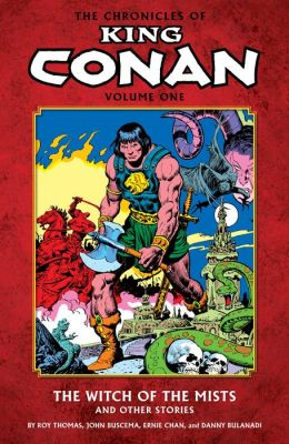 Chronicles of King Conan Volume 1: The Witch of the Mists and Other Stories