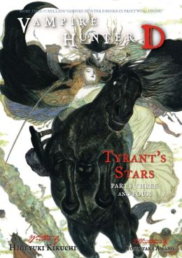 Vampire Hunter D Volume 17: Tyrant's Stars Parts 3 & 4