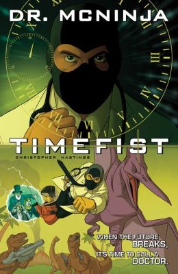 Adventures of Dr. McNinja Volume 2: Time Fist