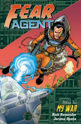 Fear Agent Volume 2: My War