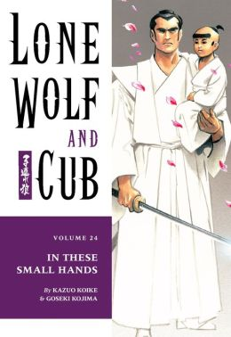 Lone Wolf and Cub, Volume 24: In These Small Hands