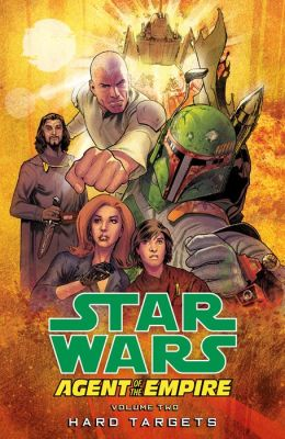 Star Wars: Agent of the Empire Volume 2: Hard Targets