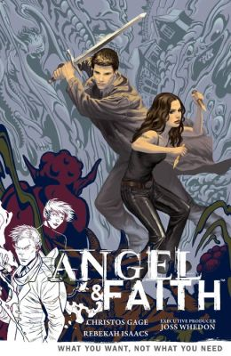 Angel and Faith, Volume 5: What You Want, Not What You Need