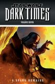 Book Cover Image. Title: Star Wars:  Dark Times Volume 7--A Spark Remains, Author: Randy Stradley