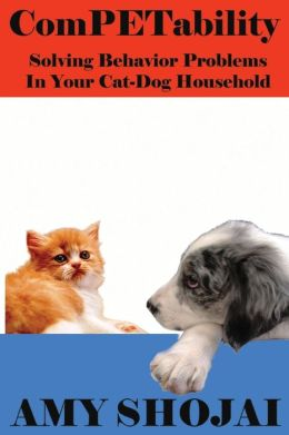 Competability Solving Behavior Problems in Your Cat-Dog Household