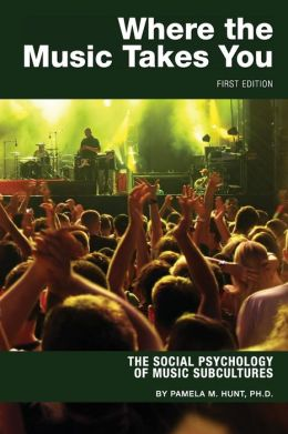 Where the Music Takes You: The Social Psychology of Music Subcultures