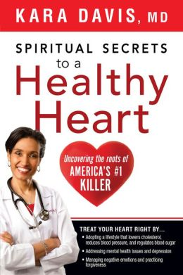 Spiritual Secrets to a Healthy Heart: Uncovering the Roots of America's Number One Killer
