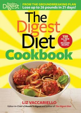 Digest Diet Cookbook: 150 All New Fat Releasing Recipes to Lose Up to 26 lbs in 21 Days!