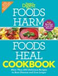 Book Cover Image. Title: Foods that Harm, Foods that Heal Cookbook:  250 Delicious Recipes to Beat Disease and Live Longer, Author: Editors of Reader's Digest