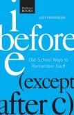 Book Cover Image. Title: I Before E ( Except After C):  Old-School Ways to Remember Stuff, Author: Judy Parkinson