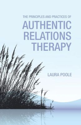 The Principles and Practices of Authentic Relations Therapy
