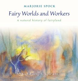 Fairy Worlds and Workers: A Natural History of Fairyland