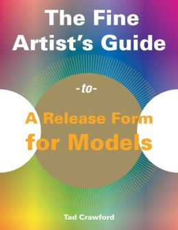 The Fine Artist's Guide to a Release Form for Models