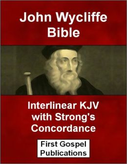 John Wycliffe Bible Interlinear KJV with Strong's Concordance