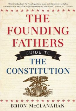 The Founding Fathers Guide to the Constitution