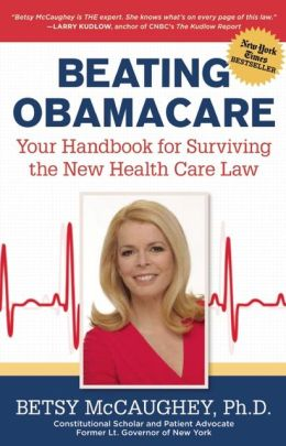 Beating Obamacare: Your Handbook for the New Healthcare Law