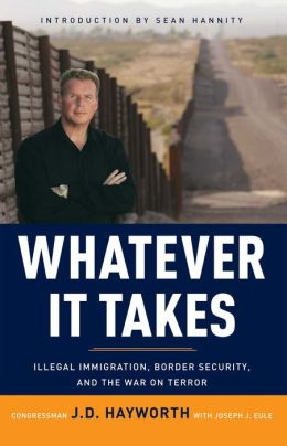 Whatever It Takes: Illegal Immigration, Border Security, and the War on Terror
