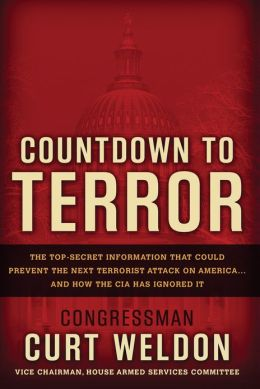 Countdown to Terror: The Top-Secret Information that Could Prevent the Next Terrorist Attack on America--and How the CIA Has Ignored It