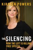 Book Cover Image. Title: The Silencing:  How the Left is Killing Free Speech, Author: Kirsten Powers
