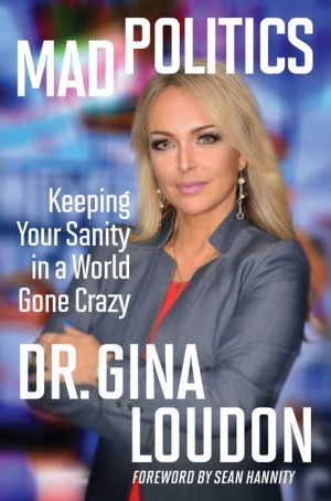 Book Mad Politics: Keeping Your Sanity in a World Gone Crazy